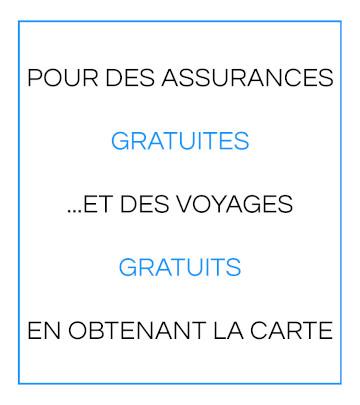 POUR DES ASSURANCES GRATUITES... ET DES VOYAGES GRATUITS EN OBTENANT LA CARTE