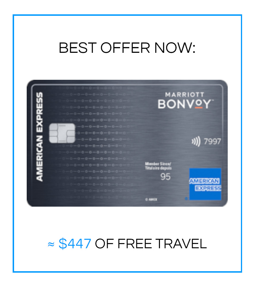 BEST OFFER NOW: AMEX Bonvoy ~$447 free travel