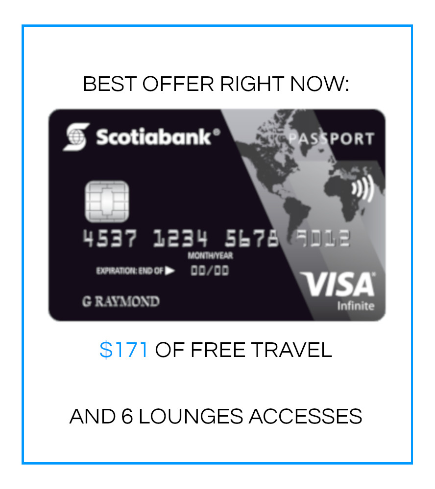 BEST OFFER NOW: Scotia Passport Visa Infinite $171 worth of free travel & 6 complentary VIP lounge access